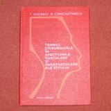 Tehnici chirurgicale in afectiunile vasculare si paravasculare ale gatului - T. Ghitescu N. Constantinescu