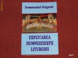 Ieromonahul Grigorie - Explicarea Dumnezeiestei Liturghii