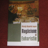 Parintii bisericii despre rugaciune si euharistie - Carti ortodoxe