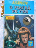 Isaac Asimov - O piatra pe cer, Teora, Isaac Asimov