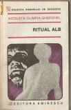 (C1280) RITUAL ALB DE NICOLETA OLIMPIA GHERGHEL, EDITURA EMINESCU, BUCURESTI, 1991