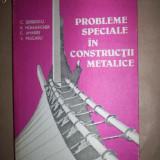 Probleme speciale in constructii metalice-C.Serbescu, R.Muhlbacher, C.Amariei, V.Pescaru - Carti Constructii