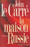 Carte in limba franceza: John le Carre - La maison Russie