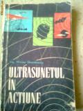 ULTRASUNETUL IN ACTIUNE MIRCEA GRUMAZESCU 1964 carte stiinta ilustrata, Alta editura