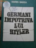 MARIN BADEA -GERMANI IMPOTRIVA LUI HITLER