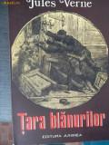 TARA BLANURILOR -JULES VERNE