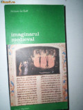 IMAGINARUL MEDIEVAL = JACQUES LE GOFF