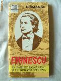 """EMINESCU PE PAMANT ROMANESC SI IN DURATA ETERNA - Drumuri si popasuri"" cu o harta, V. Craciun / V. Smarandescu, UNESCO, 1989. Absolut  noua, Alta editura"