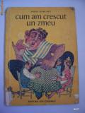 CUM AM CRESCUT  UN ZMEU - VASILE PETRE FATI , ANUL CARTII 1976 ,