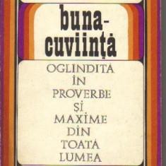 Buna-cuviinta oglindita in proverbe si maxime - Carte Proverbe si maxime