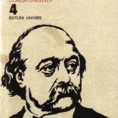 Flaubert - opere vol 4 ( corespondenta ) - Roman, Anul publicarii: 1985