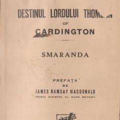 Martha Bibescu / Destinul Lordului Thomson (ed.interbelica)