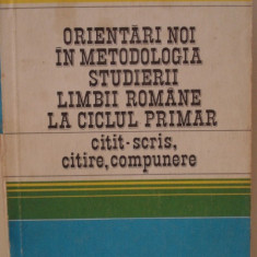 Orientari noi in metodologia studierii lb. rom. la ciclul primar - Manual scolar didactica si pedagogica, Didactica si Pedagogica