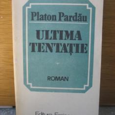 Platon Pardau - Ultima tentatie - 1985 - Roman