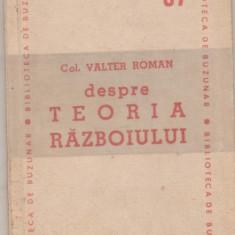 Col.Valter Roman / Despre teoria razboiului (1948)