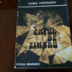CAPUL DE ZIMBRU VASILE VOICULESCU - Roman, Anul publicarii: 1988