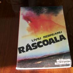 RASCOALA LIVIU REBREANU - Roman, Anul publicarii: 1979