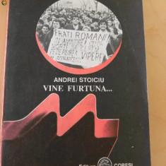 ANDREI STOICIU - VINE FURTUNA - Roman istoric
