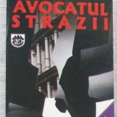 Volum - Carti - RAO ( 351 ) - Avocatul Strazii - John GRISHAM