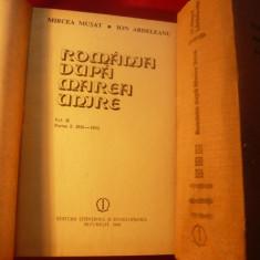 M MUSAT, I ARDELEANU - ROMANIA DUPA MAREA UNIRE - Istorie