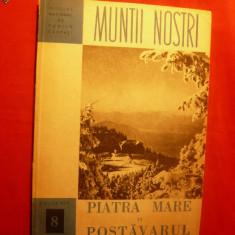 Colectia- Muntii Nostri - PIATRA MARE si POSTAVARU- Nr. 8 - Ghid de calatorie
