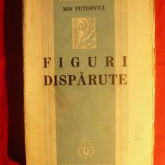 ION PETROVICI - FIGURI DISPARUTE - ed. 1937- I EDITIE