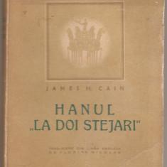 James Cain / Hanul la Doi Stejari ( Postasul suna de doua ori) - 1946 - Carte veche