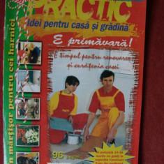 REVISTA PRACTIC IDEI PENTRU CASA SI GRADINA NR.3/2001 - Revista casa