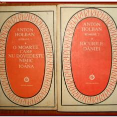 Anton Holban - O moarte care nu dovedeste nimic, Ioana, Jocurile Dariei (2 vol.) - Roman, Anul publicarii: 1982