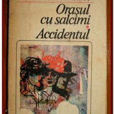 Mihail Sebastian - Orasul cu salcami + Accidentul, antologie