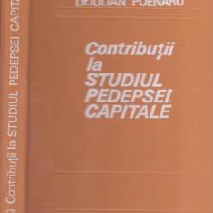 I.Poenaru / Contributii la studiul pedepsei capitale - Carte Istoria dreptului