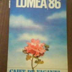 2133 A.Lumea 1986 Caiet de vacanta