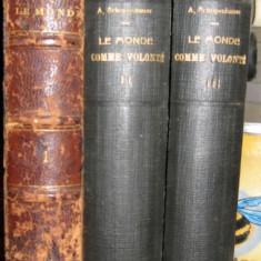 A Schopenhauer Le monde comme volonte et representation Ed. Felix Alcan 3 volume legate 1888-1914 - Filosofie