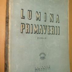Ion CALUGARU- LUMINA PRIMAVERII- roman-1945 Reducere 30 % - Carte Editie princeps
