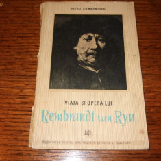 Petru Comarnescu - Viata Si Opera Lui Rembrandt - Carte de aventura