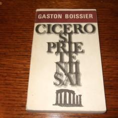 Gaston Boissier - Cicero si prietenii sai - Carte de aventura
