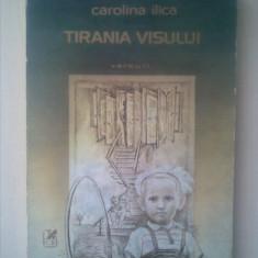 CAROLINA ILICA - TIRANIA VISULUI {versuri}