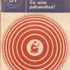 Ce este Psihanaliza ? - Carte Psihiatrie