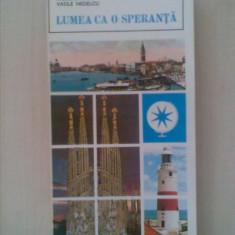 NICOLAE FATU - LUMEA CA O SPERANTA - Carte de calatorie