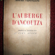M Sadoveanu, L'Auberge d'Ancoutza, 1943, in franceza - Carte de lux