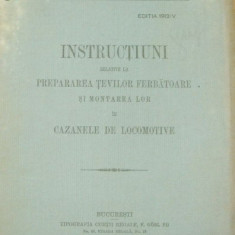 Caile Ferate Romane-INSTRUCTIUNI- cazane-locomotive-1913 - Carte Editie princeps