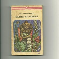 Satire si fabule - Gr. Alexandrescu - Carte Fabule
