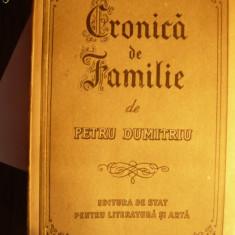 PETRU DUMITRIU - CRONICA DE FAMILIE -Prima Ed. 1955