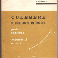(C181) CULEGERE DE PROBLEME DE MATEMATICA PENTRU ADMITEREA IN INVATAMANTUL SUPERIOR, CORDUNEANU, RADU, POP, GRAMADA, EDITURA JUNIMEA, BUCURESTI, 1972 - Culegere Matematica