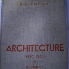 DUILIU MARCU - ARCHITECTURE 1930 -1940 - Carte Arhitectura