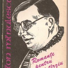 """(C242)  """"ROMANTE PENTRU MAI TIRZIU"""" DE ION MINULESCU, SCRISUL ROMANESC, CRAIOVA, 1984, EDITIE INGRIJITA DE MARCELA RADU"""