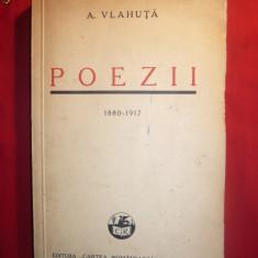 A. VLAHUTA - POEZII -1880-1917- Ed. Cartea Romaneasca 1938