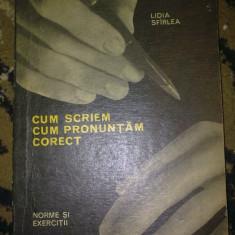 Cum scriem Cum pronuntam corect - Fulvia Ciobanu, Lidia Sfirlea