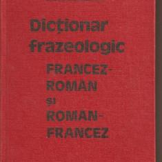 (C283) DICTIONAR FRAZEOLOGIC FRANCEZ-ROMAN SI ROMAN-FRANCEZ, ELENA GORUNESCU
