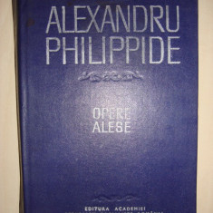 ALEXANDRU PHILIPPIDE - OPERE ALESE - Roman, Anul publicarii: 1984